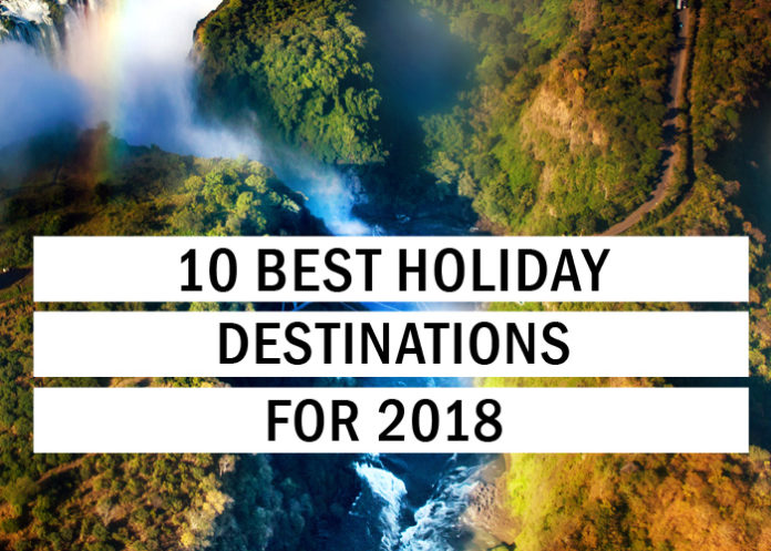 10 Best Holiday Destinations for 2018