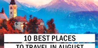 10 Best Places to Travel in August