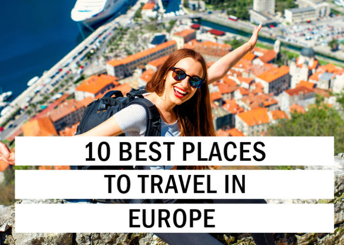 10 Best Places to Travel in Europe