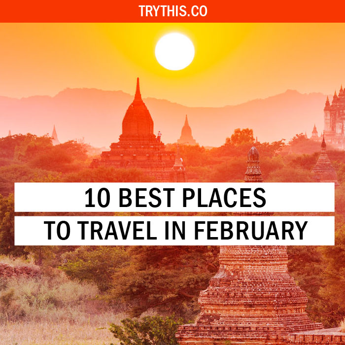 10 Best Places to Travel in February