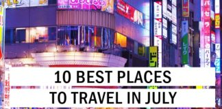 10 Best Places to Travel in July