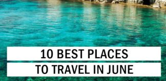10 Best Places to Travel in June