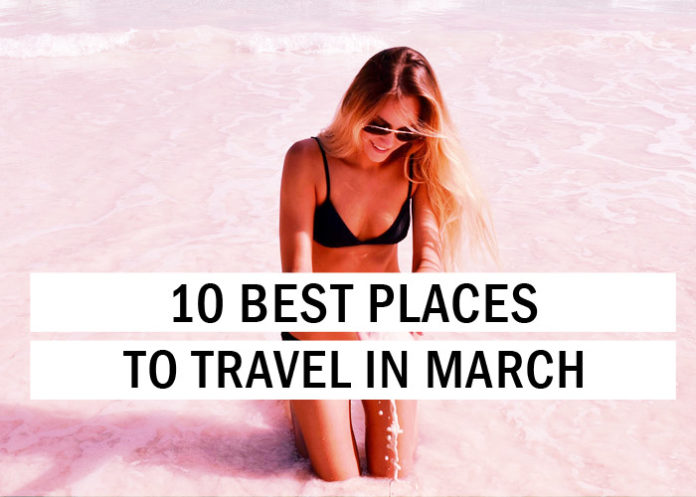 10 Best Places to Travel in March
