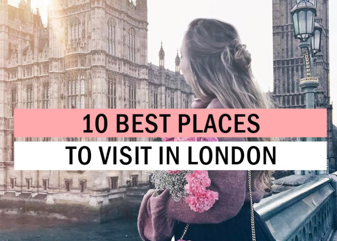 10 Best Places To Visit In London