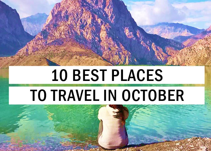 10 Best Places to Travel in October - Travel Tips - TryThis!