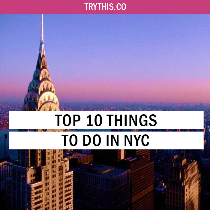 Top 10 things to do in nyc travel tips trythis for Nyc stuff to do