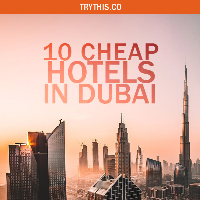 10 Cheap Hotels In Dubai